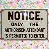 Enamel notice sign: Only The Authorised Attendant...