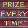 Large wooden funfair sign: Prize Every Time
