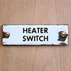 Small industrial enamel sign: Heater Switch