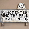 Painted metal sign: Ring The Bell For Attention