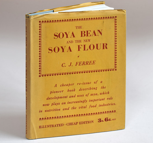 The Soya Bean And The New Soya Flour, 1929 hardcover